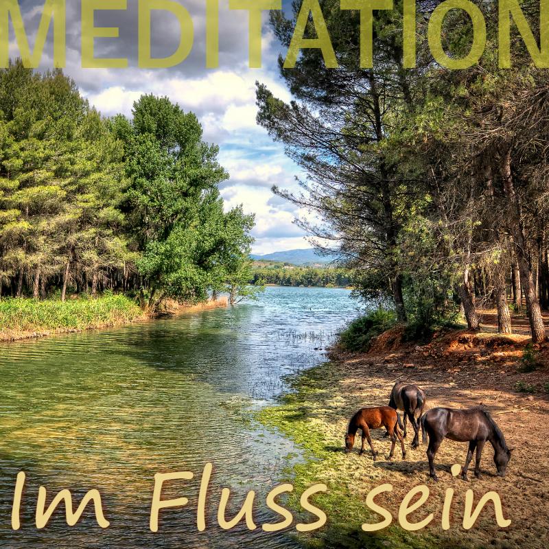 Meditation Im Fluss sein