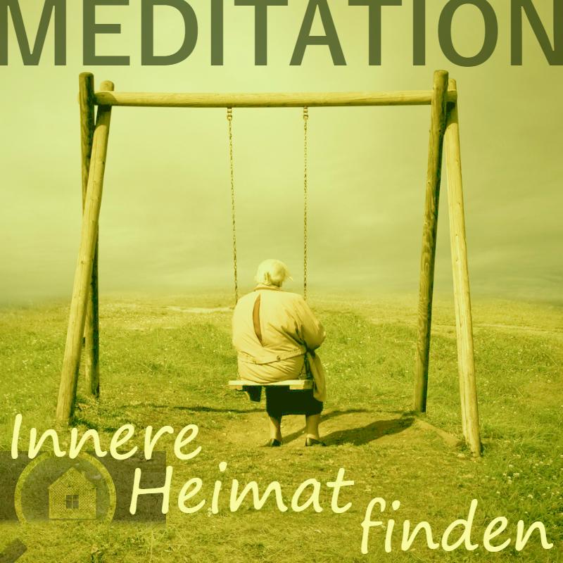 Meditation Innere Heimat finden