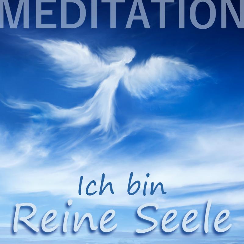 Meditation Ich bin Reine Seele