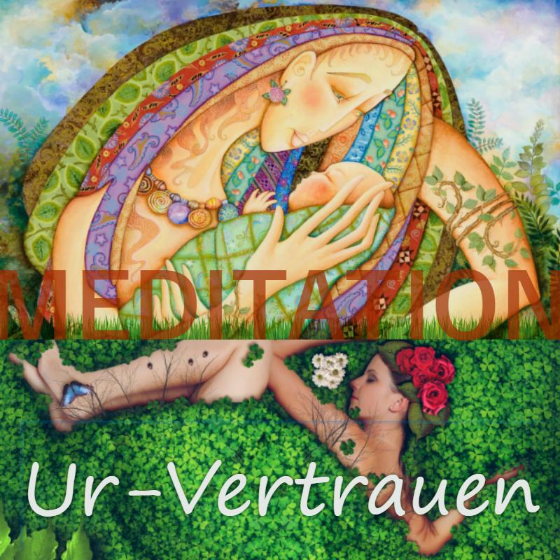 Meditation Ur-Vertrauen